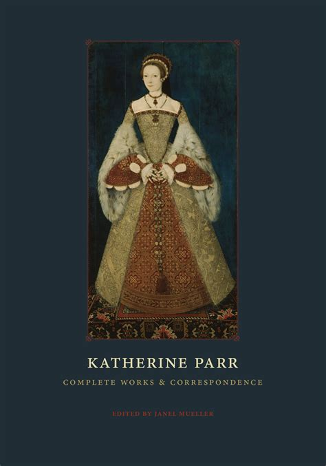 Katherine Parr: Complete Works and Correspondence, Parr